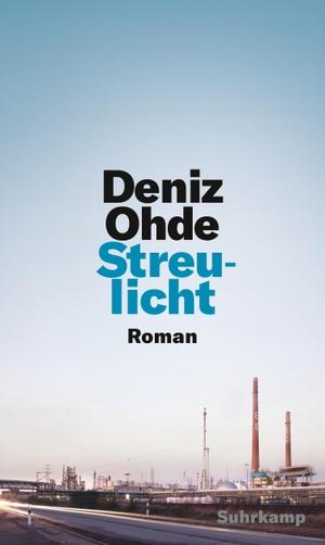 Deniz Ohde. Streulicht - Roman. Suhrkamp, 2020.