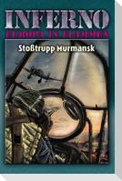 Inferno - Europa in Flammen, Band 9: Stoßtrupp Murmansk
