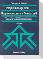 Projektmanagement. Gruppenprozesse. Teamarbeit