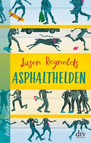Reynolds, Jason. Asphalthelden. dtv Verlagsgesells