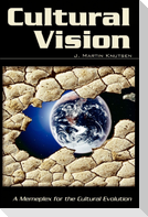 Cultural Vision: A Memeplex for the Cultural Evolution