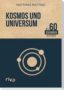 Kosmos und Universum in 60 Sekunden erklärt