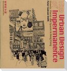 The Urban Design of Impermanence: Streets, Places and Spaces in Hong Kong