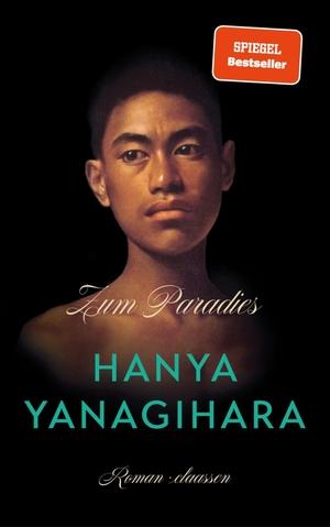 Yanagihara, Hanya. Zum Paradies. Claassen-Verlag, 2022.