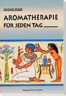 Aromatherapie für jeden Tag