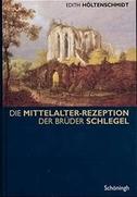 Die Mittelalter-Rezeption der Brüder Schlegel