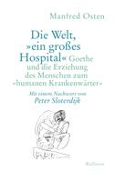 Die Welt, »ein großes Hospital«