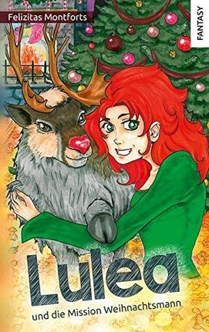 Felizitas Montforts. Lulea und die Mission Weihnachtsmann. Wölfchen Verlag, 2019.
