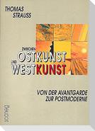 Zwischen Ostkunst und Westkunst