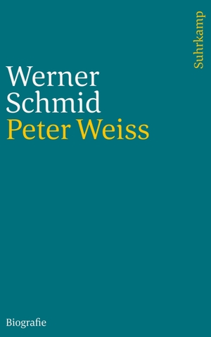 Schmidt, Werner. Peter Weiss - Biografie. Suhrkamp