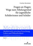 Fragen an Hagen: Wege zum «Nibelungenlied» für jugendliche Schülerinnen und Schüler