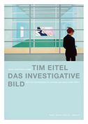 Tim Eitel. Das investigative Bild