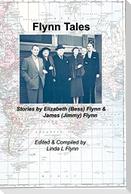 Flynn Tales: Stories by Elizabeth (Bess) Flynn & James (Jimmy) Flynn
