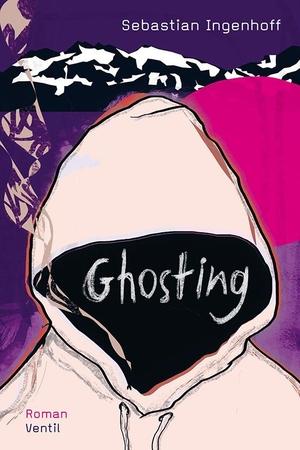 Ingenhoff, Sebastian. Ghosting. Ventil Verlag, 2021.