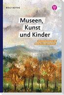 Museen, Kunst und Kinder