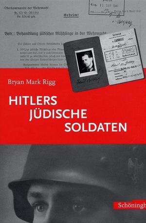 Bryan Mark Rigg / Karl Nicolai. Hitlers jüdische Soldaten. Verlag Ferdinand Schöningh, 2003.