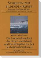 Die Landschaftsmalerei der Neuen Sachlichkeit und ihre Rezeption zur Zeit des Nationalsozialismus