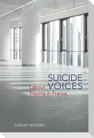 Suicide Voices: Labour Trauma in France