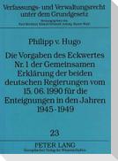 Die Vorgaben des Eckwertes Nr. 1 der Gemeinsamen Erklärung der beiden deutschen Regierungen vom 15.06.1990 für die Enteignungen in den Jahren 1945-1949