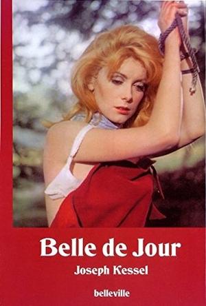 Joseph Kessel / Fritz Göttler / Hans Schmid / Michael Farin / Hans Schmid / Karl Stransky. Belle de Jour - Schöne des Tages - Roman. Mit einem Dossier zum Film von Luis Bunuel. belleville, 2004.
