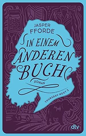 Fforde, Jasper. In einem anderen Buch - Roman. dtv Verlagsgesellschaft, 2021.