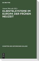 Klientelsysteme im Europa der Frühen Neuzeit