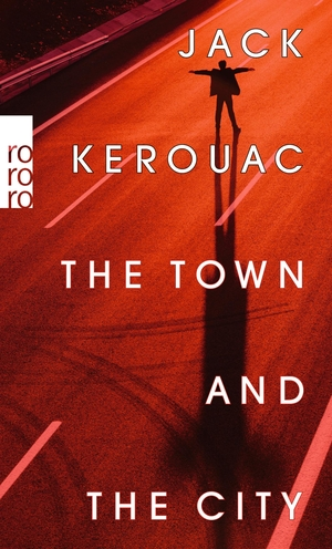 Kerouac, Jack. The Town and the City. Rowohlt Taschenbuch, 2022.