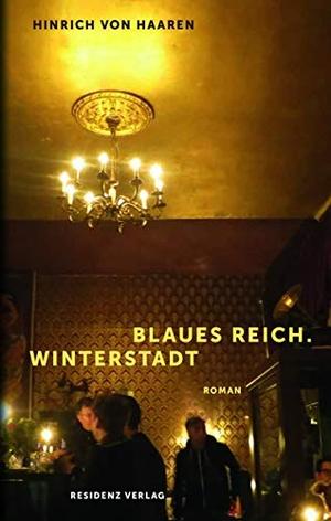 Hinrich von Haaren. Blaues Reich. Winterstadt. Res
