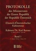 Protokolle des Ministerrates der Ersten Republik Österreich, Abteilung I (Deutsch-)Österreichischer Kabinettsrat 31. Oktober 1918 bis 7. Juli 1920