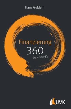Hans Geldern. Finanzierung: 360 Grundbegriffe kurz