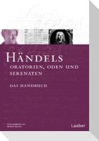Das Händel-Handbuch in 6 Bänden. Händels Oratorien, Oden und Serenaten