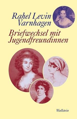 Varnhagen, Rahel Levin. Briefwechsel mit Jugendfre