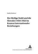 Der Heilige Stuhl und die Slowakei 1918-1922 im Kontext internationaler Beziehungen