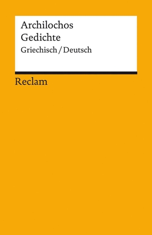 Archilochos. Gedichte - Griechisch/Deutsch. Reclam Philipp Jun., 2021.