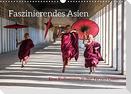 Faszinierendes Asien - Eine Kulturreise in den Fernen Osten (Wandkalender 2022 DIN A3 quer)