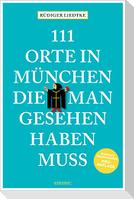 111 Orte in München, die man gesehen haben muss, Band 1