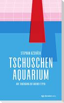 Tschuschenaquarium