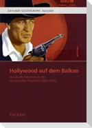 Hollywood auf dem Balkan