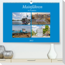 Mainfähren in Franken (Premium, hochwertiger DIN A2 Wandkalender 2022, Kunstdruck in Hochglanz)