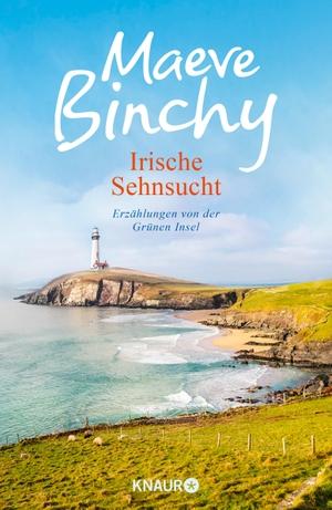 Maeve Binchy / Gabriela Schönberger. Irische Sehnsucht - Erzählungen von der Grünen Insel. Knaur, 2018.