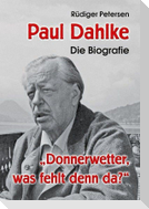 Paul Dahlke - Die Biografie
