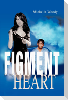 Figment of the Heart