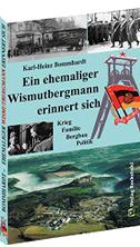 Ein ehemaliger Wismutbergmann erinnert sich