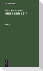 Ernst Moritz Arndt: Geist der Zeit. Teil 3