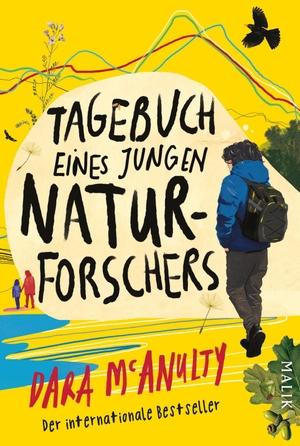 McAnulty, Dara. Tagebuch eines jungen Naturforschers. Malik Verlag, 2021.