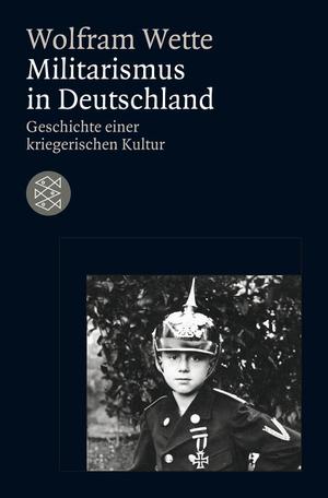 Wolfram Wette. Militarismus in Deutschland - Geschichte einer kriegerischen Kultur. FISCHER Taschenbuch, 2010.
