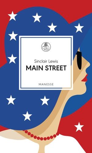 Sinclair Lewis / Heinrich Steinfest / Christa E. Seibicke. Main Street - Roman. Manesse, 2018.