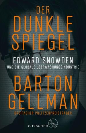 Gellman, Barton. Der dunkle Spiegel - Edward Snowd