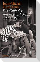 Der Club der unverbesserlichen Optimisten