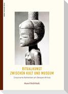 Ritualkunst zwischen Kult und Museum